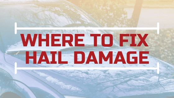 Where to get Hail Damage Repair